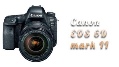 EOS 6D mark II: ожидаемая новинка от Canon